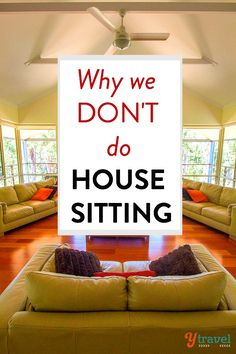 Why We Donu0027t Do Housesitting (but Why You Should)