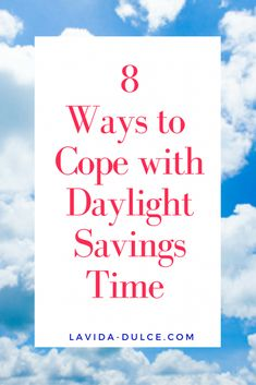 8 Ways to Cope with Daylight Savings Time Daylight Savings Time, Keep It Real, Girl Blog, Autumn Fall, Self Improvement, Black Girls, Saving Money, Have Fun, Messages