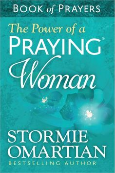 """Read """"The Power of a Praying® Woman Book of Prayers"""" by Stormie Omartian available from Rakuten Kobo. Stormie Omartians bestselling The Power of a Praying® series (more than 23 million copies sold) is rereleased with fresh. Prayer For Wife, Praying Wife, Power Of Prayer, Intimacy In Marriage, Marriage Prayer, Marriage Advice, Marriage Retreats, Prayer Verses, Bible Prayers"""