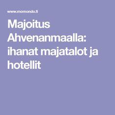 Majoitus Ahvenanmaalla: ihanat majatalot ja hotellit
