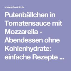 Putenbällchen in Tomatensauce mit Mozzarella - Abendessen ohne Kohlenhydrate: einfache Rezepte - gofeminin