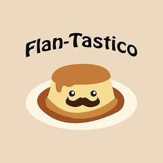 Cute and funny Flan-