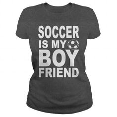 Awesome Soccer Lovers Tee Shirts Gift for you or your family member and your friend:  SOCCER IS MY BOY FRIEND Tee Shirts T-Shirts