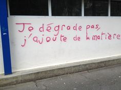 Via fragments de tags. - Olivia S. Art Tumblr, Tumblr Funny, Funny Jokes And Riddles, Street Quotes, Graffiti Tagging, French Quotes, Work Quotes, Street Art Graffiti, Mom Humor