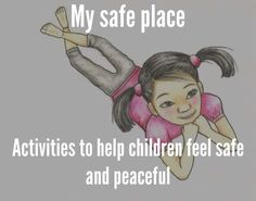 Helping children feel safe. Great for children who experience anxiety or have experienced trauma.