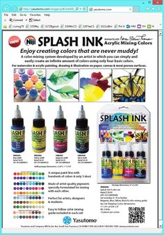 Splash Ink. Create any color from just four colors! A new acrylic-based paint. Mix an infinite variety of clean colors that are never muddy. Each 1 oz dropper top bottle contains 600 drops of color, and a recipe card shows how to mix more than 300 colors. Made with pigments suspended in a fine acrylic emulsion, Splash Ink can be applied to paper with a brush, Niji Waterbrush, or pen. The colors are lightfast, permanent, stay vivid when dry, and they clean up with soap and water.