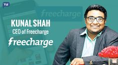 #SuccessStory of Kunal Shah, founder of India's hottest #startup – Freecharge!