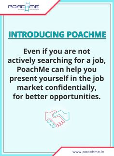Introducing PoachMe: Helping you present yourself in the job market confidentially for better opportunities, even if you are not actively searching for a job. To know more, read our blog post: [Click on the image] #poachmein #jobs #handshake