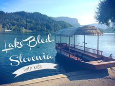 Lake Bled, Slovenia (with kids) // These Kids Be Tripping #Europe #Slovia #TravelWithKids