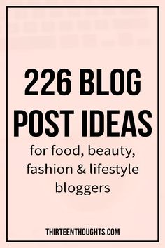 I love the lifestyle and blogging section of this...but theres a little bit of everything: 226 Blog Post Ideas