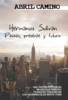 Hermanos Sullivan: Pasado, presente y futuro Preston, New York Skyline, Books, Travel, Books To Read, Reading, Sullivan Brothers, Past Present Future, Character Sheet