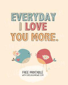 Everyday I Love You More Printable with livelaughrowe.com #printable