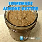 Homemade Almond Butter You can also add extra flavoring like vanilla, cinnamon, cocoa.etc yum Healthy Eating Recipes, Clean Recipes, Paleo Recipes, Healthy Snacks, Snack Recipes, Cooking Recipes, Healthy Eats, Burritos, Beyond Diet Recipes