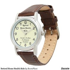 Retired Home Health Aide Wristwatches
