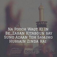 YA HUSSAIN Labaik Ya Hussain, Hazrat Imam Hussain, Hazrat Ali, Imam Ali Quotes, Allah Quotes, Truth Quotes, Best Quotes, Life Quotes, Islamic Images