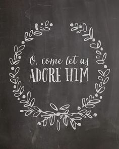 o, come let us adore him.