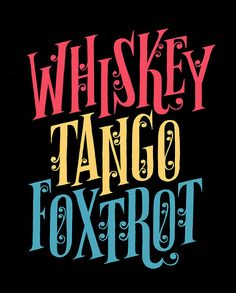 Whiskey Tango Foxtrot (WTF) by Esther Aarts. But what I really need is a Charlie Foxtrot t-shirt. Inspiration Typographie, Military Humor, Military Quotes, Little Bit, Typography Letters, Modern Typography, Laugh Out Loud, Make Me Smile, Logos