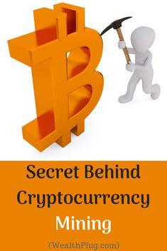 "Blog reveals the ""Secret Behind Cryptocurrency Mining"". Vist (WealthPlug.com) for info. Cryptocurrency, Names, Blog"