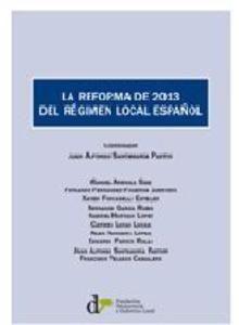 La reforma de 2013 del régimen local español. /  Fundación Democracia y Gobierno Local, 2014