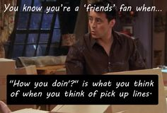 You know you're a 'friends' fan when...