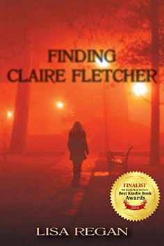 Finding Claire Fletcher - Kindle edition by Lisa Regan. Mystery, Thriller & Suspense Kindle eBooks @ Amazon.com.