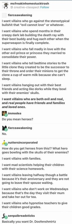 I think it means give depth to ALL your characters, not just the ones you ship or the hero or whatever-the villain, the side character, etc. Writing Advice, Writing Help, Writing A Book, Writing Ideas, Story Inspiration, Writing Inspiration, Story Ideas, Comics Sketch, Phineas Et Ferb