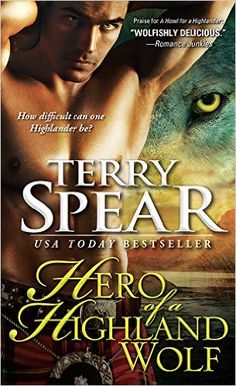 Hero of a Highland Wolf (Heart of the Wolf Book 14) - Kindle edition by Terry Spear. Paranormal Romance Kindle eBooks @ Amazon.com.