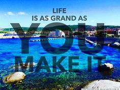 Life is as grand as you make it .... Photos we take quotes we live by ....  #quotes #quotestoliveby #travelquotes #dreamquotes #travel #travelphotos #dreamtimesail #sailing #sail #dreamsdocometrue #daretodream