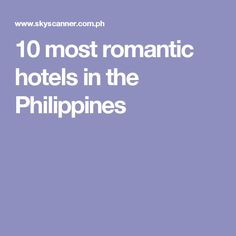 10 most romantic hotels in the Philippines