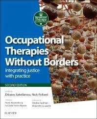 Occupational therapies without borders : integrating justice with practice -   Sakellariou, Dikaios (redacteur) -   plaats 612.7 # Ergotherapie