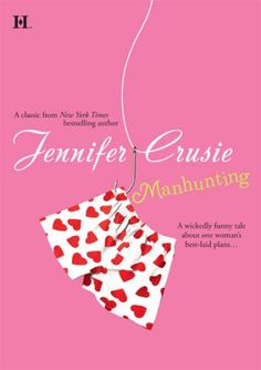 Manhunting- Yet another hilarious easy-to-read-and-love-the-syle.... Jennifer Crusie morsel!