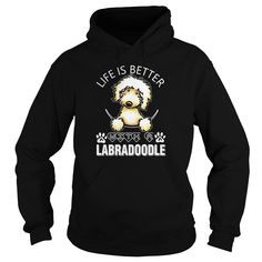Life is better with a Labradoodle shirt