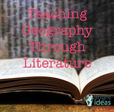 Teaching Geography Through Literature ▬ Bright Ideas Press, Christian Homeschool Curriculum