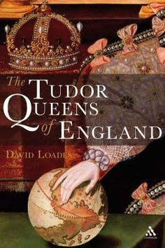 'The Tudor Queens of England' by David Loades Tudor History, British History, History Books, Uk History, Asian History, History Facts, Elisabeth I, Books To Read, My Books
