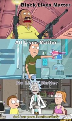 ____ Lives Matter Rick and Morty
