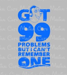 Finding Dory 99 Problems SVG, Studio, EPS, and JPEG Digital Downloads – Magikal Cuts