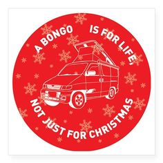 "MAZDA BONGO IS FOR CHRISTMA Square Sticker 3"" x 3"" on CafePress.com"