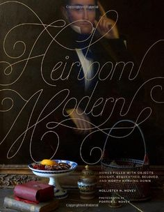 Heirloom Modern: Homes filled with objects bought, bequeathed, beloved, and worth handing down de Hollister Hovey, http://www.amazon.fr/dp/0847839591/ref=cm_sw_r_pi_dp_ev73sb0T6GZTN