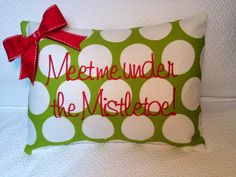 Christmas embroidered pillow cover  Meet me under the Mistletoe