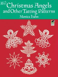 Patterns and detailed instructions for approximately 45 tatted projects — many with a Christmas theme. #tatting