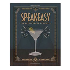 Speakeasy (200 Underground Cocktails)