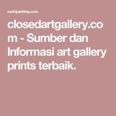 closedartgallery.com-Sumber dan Informasi art gallery prints terbaik.
