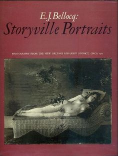 E.J. Bellocq: Storyville Portraits. Photographs from the New Orleans Red-Light District, circa 1912. New York, The Museum of Modern Art 1970. Reproduced from prints made by Lee Friedlander. Preface by Lee Friedlander. Edited by John Szarkowski. 33 plates