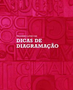O Pequeno livro de dicas de diagramação é um trabalho acadêmico feito para matéria DSG1753 Diagramação e Editoração eletrônica da PUC-Rio.