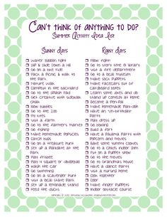 Summer Activity Idea List - indoor and outdoor activities. I realize this is probably meant for little kids, but all of these things sound fun!