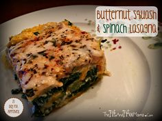 Try this delicious Butternut Squash & Spinach Lasagna Recipe! 21 Day Fix approved, vegetarian and gluten free. This is NOT your traditional lasagna, but it is so healthy and delicious! Follow me on Facebook.com/thefitandfreemama for a new recipe every Wednesday!