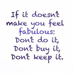 Make sure you feel fabulous! #clothing #shopping #decluttering Reposted Via @doneanddonehome