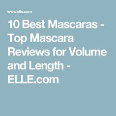 10 Best Mascaras - Top Mascara Reviews for Volume and Length - ELLE.com