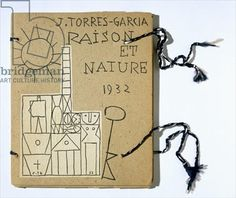 Joaquin Torres-Garcia, cover of Raison et Nature: in 1926, Torres-Garcia wrote this theoretical treatise. The text was his personal take on Constructivism, and served as a manifesto for his humanistic approach to design and architecture.