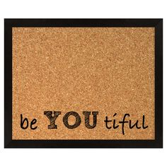 Be You Tiful Framed Corkboard.